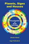 Encyclopedia of Vedic Astrology: Planets, Signs and Houses By Dr Shanker Adawal sagar publications astrology books