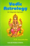 Vedic Astrology: An Integrated Approach by PVR Narasimha Rao sagar publications astrology books