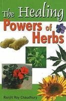 The Healing Powers of Herbs By Ranjit Roy Choudhary [StP]