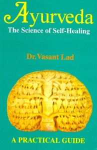 Ayurveda The Science of Self-Healing By Dr. Vasant Lad [MLBD]
