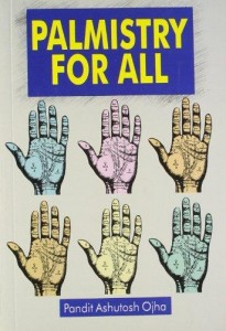 Palmistry For All  By Pandit Ashutosh Ojha [MLBD]