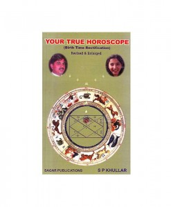 Your True Horoscope :Birth Time Rectification By S.P . Khullar sagar publications astrology books