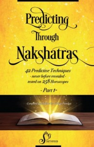 Predicting Through Nakshatras (Part 1) - 42 Predictive Techniques Tested On 258 Horoscopes, Research Guided by Sunil John  [SA]