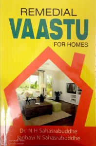 Remedial Vaastu For Homes By Dr. N.H Sahasrabuddhe [Stp]