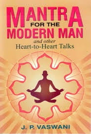 Mantra For The Modern Man And Other Heart-To-Heart-Talks