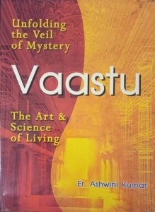 unfolding the veil of mystery Vastu the art and Science of Living