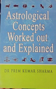 ASTROLOGICAL CONCEPTS WORKED OUT AND EXPLAINED