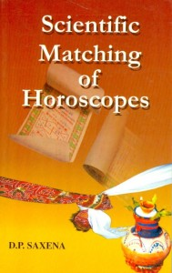 Scientific Matching Of Horoscopes By D.P. Saxena [RP]