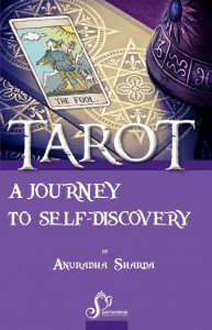 Tarot : A Journey To Self Discovery by Anuradha Sharda [SA]