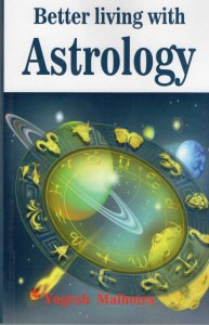 Better Living With Astrology by Yogesh Malhotra [MiscP]