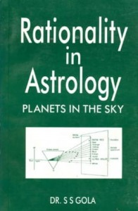 Rationality In Astrology by Dr. S S Gola [MiscP]