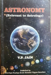 Astronomy : Relevant to Astrology by V P Jain [MiscP]