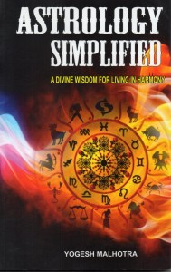 Astrology Simplified A Divine Wisdom For Living in Harmony by Yogesh Malhotra [MiscP]