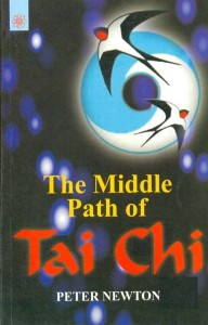 The Middle Path Of Tai Chi By Peter Newton [MLBD]