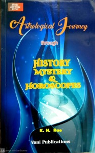 Astrological Journey Through History Mystery and Horoscopes ( By K.N Rao )
