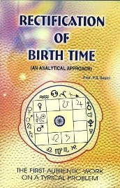 Rectification Of Birth Time - An Analytical Approach [New Edition] By Prof P.S.Sastri [RP]