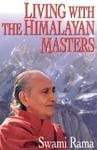 Living With The Himalayan Masters by Swami Rama [MiscP]