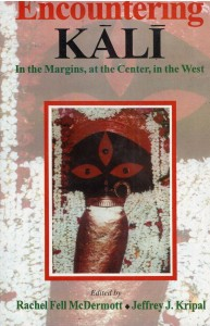 Encountering Kali In The Margins At Center In The West by Jeffrey J.  Kripal [MiscP]