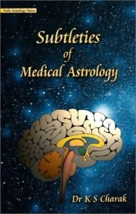 Subtleties of Medical Astrology By Dr K S Charak [UP]