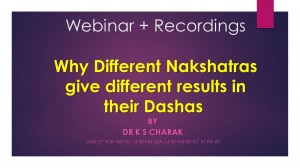 Recordings - Why different nakshatras give different results in their dashas by Dr K S Charak Webinar [SA]