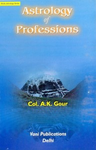 Astrology Of Professions  By Col. A.K. Gour [VP]