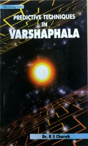 Predictive Techniques in Varshaphala by Dr K S Charak [UP]