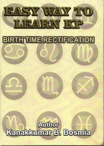 Easy Way To Learn KP Birth Time Rectification By Kanakkumar B Bosmia Kanakkumar B Bosmia