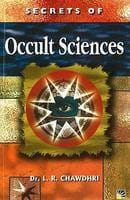Secrets of Occult Sciences by Dr. L.R. Chawdhri [StP]
